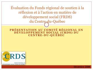 Présentation au Comité régional en développement social (CRDS) du Centre-du-Québec