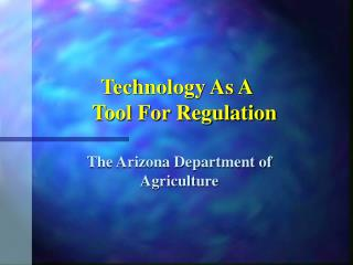 Technology As A     Tool For Regulation