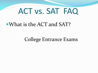 ACT vs. SAT  FAQ