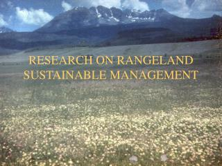 RESEARCH ON RANGELAND SUSTAINABLE MANAGEMENT