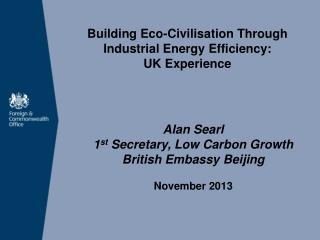 Building Eco-Civilisation Through Industrial Energy Efficiency:  UK Experience