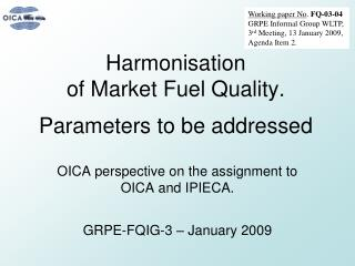 Harmonisation  of Market Fuel Quality. Parameters to be addressed