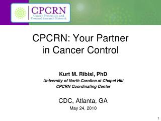 CPCRN: Your Partner  in Cancer Control