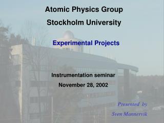 Atomic Physics Group Stockholm University
