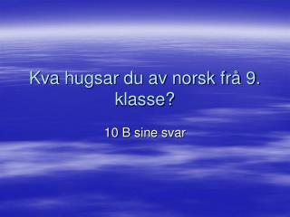 Kva hugsar du av norsk frå 9. klasse?
