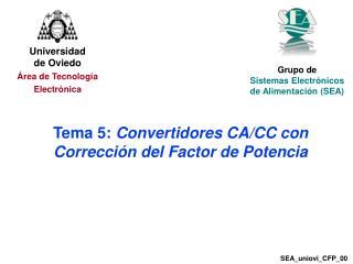 Tema 5:  Convertidores CA/CC con Corrección del Factor de Potencia