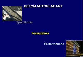 BETON AUTOPLACANT Sp�cificit�s Formulation Performances