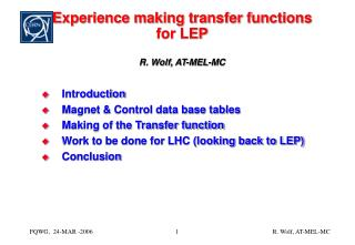 Experience making transfer functions for LEP R. Wolf, AT-MEL-MC