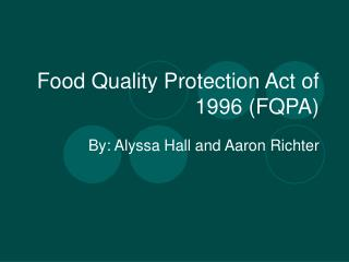 Food Quality Protection Act of 1996 (FQPA)