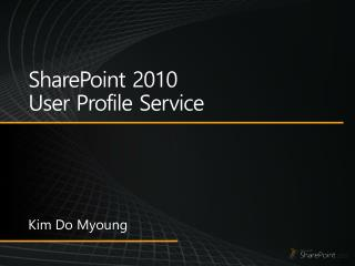 SharePoint 2010 User Profile  Service
