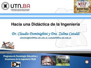 Hacia una Didáctica de la Ingeniería Dr. Claudio Dominighini y Dra. Zulma Cataldi