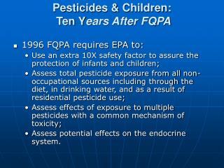 Pesticides & Children:  Ten Y ears After FQPA