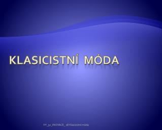 Klasicistní  MÓDA