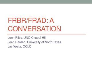 FRBR/FRAD: A Conversation