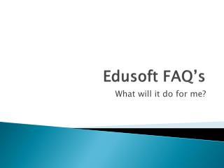 Edusoft  FAQ's