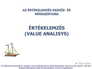 AZ  RT KELEMZ S ESZK Z-  S M DSZERTANA    RT KELEMZ S VALUE ANALISYS