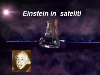 Einstein in  sateliti
