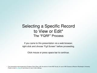 """Selecting a Specific Record to View or Edit* The """"FQRF"""" Process"""