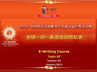 E-Writing Course Topic  67 Teacher Fly  January ,201 2
