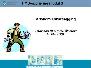 Arbeidmiljøkartlegging Radisson Blu Hotel, Ålesund  24. Mars 2011