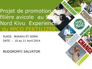 Projet de promotion de la fili�re avicole  au Sud et Nord Kivu  Experience   du PPCO FERTILIZER