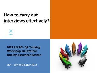 DIES ASEAN- QA Training Workshop on External  Quality Assurance Manila