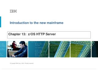Chapter 13:  z/OS HTTP Server