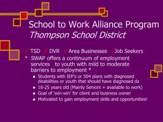 School to Work Alliance Program  Thompson School District