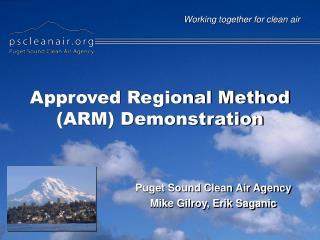 Approved Regional Method (ARM) Demonstration