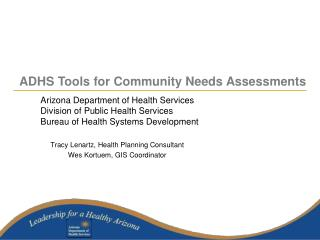 Tracy Lenartz, Health Planning Consultant Wes Kortuem, GIS Coordinator