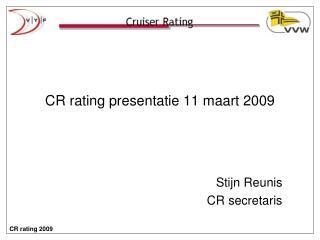 CR rating presentatie 11 maart 2009