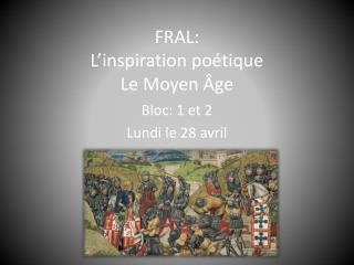 FRAL: L'inspiration po étique Le Moyen Âge