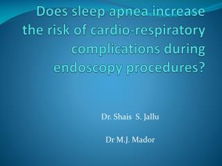 Does sleep apnea increase the risk of cardio-respiratory complications during endoscopy procedures