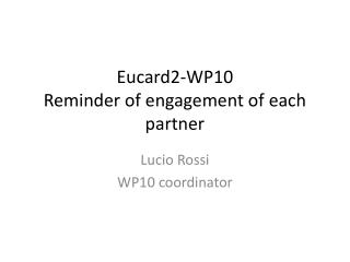 Eucard2-WP10 Reminder  of engagement of  each partner