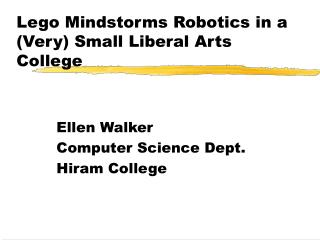 Lego Mindstorms Robotics in a (Very) Small Liberal Arts College