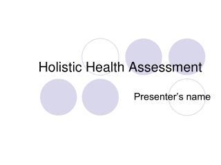 Holistic Health Assessment