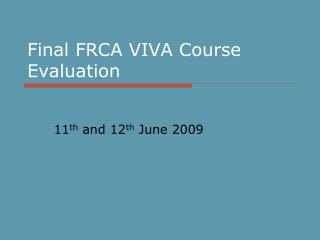 Final FRCA VIVA Course Evaluation