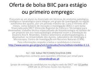 Oferta de bolsa BIIC para estágio ou primeiro emprego: