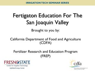Fertigaton  Education For The San Joaquin Valley