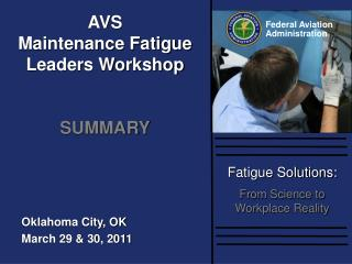 AVS  Maintenance Fatigue Leaders Workshop SUMMARY
