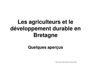 Les agriculteurs et le développement durable en Bretagne