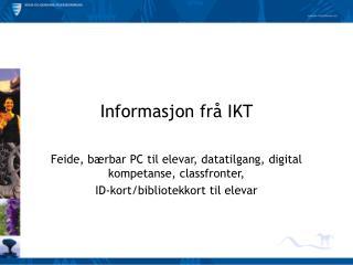 Informasjon frå IKT