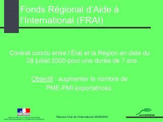 Fonds Régional d'Aide à l'International (FRAI)
