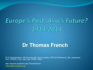 Europe's Past, Asia's Future? 1914-2014