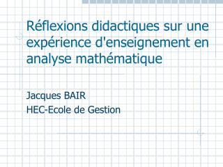 Réflexions didactiques sur une expérience d'enseignement en analyse mathématique
