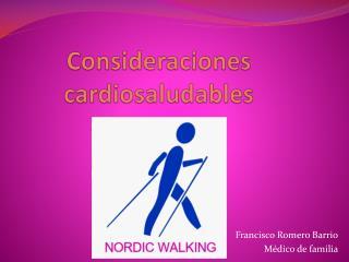 Consideraciones  cardiosaludables