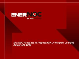 EnerNOC Response to Proposed DALR Program Changes January 23, 2008
