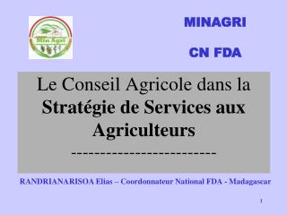 Le Conseil Agricole dans la  Strat�gie de Services aux Agriculteurs -------------------------