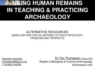 USING HUMAN REMAINS  IN TEACHING & PRACTICING ARCHAEOLOGY
