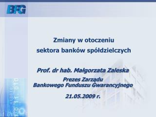 Zmiany w otoczeniu  sektora banków spółdzielczych